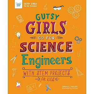 Gutsy Girls Go For Science: Engineers