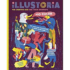 Illustoria: For Creative Kids and Their Grownups - Issue #10: Color: Stories, Comics, DIY